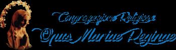 Congregazione Religiosa Opus Mariae Reginae